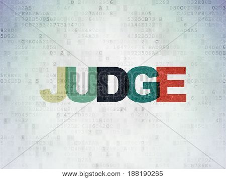 Law concept: Painted multicolor text Judge on Digital Data Paper background
