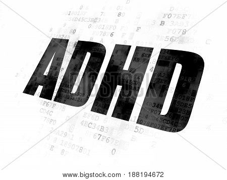 Healthcare concept: Pixelated black text ADHD on Digital background