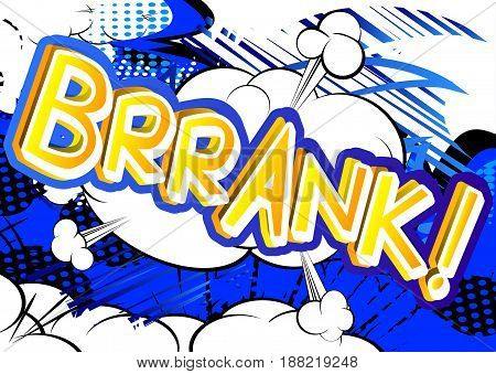 Brrank! - illustrated comic book style expression.