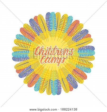 Children's camp. Round bright frame of feathers. Inscription kids. Vector illustration on white background.