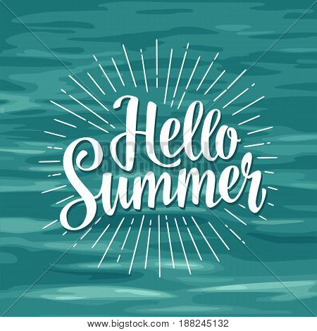 Hello summer hand drawn lettering with rays. Vector color illustration. Isolated on wave sea background.