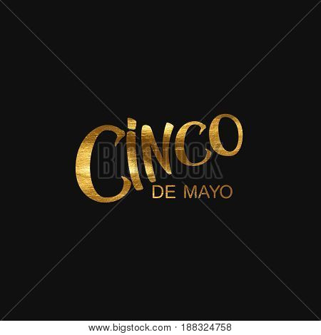 Cinco de Mayo. Vector festive illustration of lettered label with golden acrylic paint texture. 5 of May holiday vector. Mexican holiday lettering.