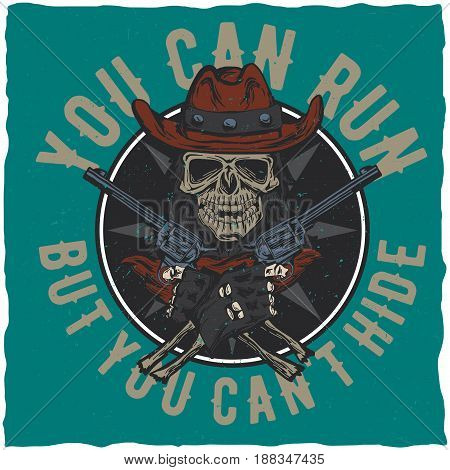 Cowboy t-shirt label design with illustration of skull ath the hat with two guns at the hands. Hand drawn illustration.