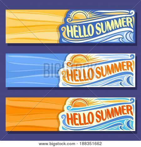Vector horizontal banners for Summer season: 3 layouts with sea waves background, sunny templates with title text - hello summer, summertime art mockups with orange sun, hot sunshine summer weather.