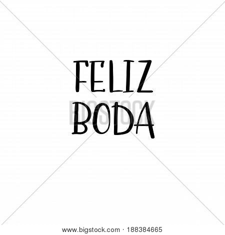 Happy Wedding Handwritten Text In Spanish. Calligraphy For Wedding Invitations