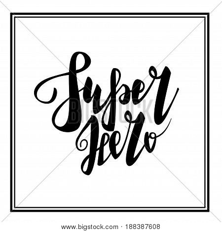 Greeting super hero dad. Happy fathers day. Vector hand drawn calligraphy lettering type. Cute comic text font label invitation. Cute celebration retro poster card for daddy. Mans holiday in june.