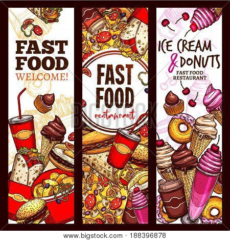 Fast food restaurant banner, menu flyer set. Fast food lunch sketch of hamburger, hot dog, pizza, french fries, coffee and soda drink, donut, cheeseburger, ice cream cone, burrito sandwich, milkshake