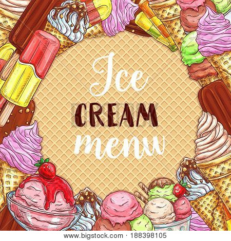 Ice cream menu sketch poster on waffle texture background. Ice cream cone with vanilla and strawberry flavor, ice cream sundae dessert scoop with berry, chocolate covered bar, fruit popsicle on stick