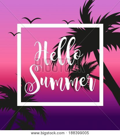 Hello summer template for poster in white frame on a background of sunset and palm trees. Beach concept, vacation, holiday by the sea. Vector illustration