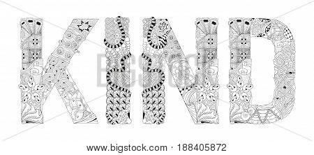 Hand-painted art design. Adult anti-stress coloring page. Black and white hand drawn illustration word KIND for coloring book for anti stress T - shirt design tattoo and other decorations