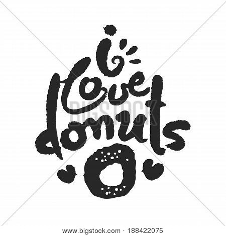 I Love Donats. Hand written phrase in calligraphic style. Black on white background. Clipping paths included.