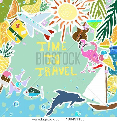 Tropical Travelling Objects in Circle Collage. Travel and Recreation Time Concept. Hand Drawn Vector illustration. Hand Written Words Time To Travel.