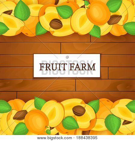 Wooden box with apricot fruits. Vector card illustration. Boards wood background, border with apricots fruit and label. For the design of packaging, food marmalade, jam, juice, detox diet