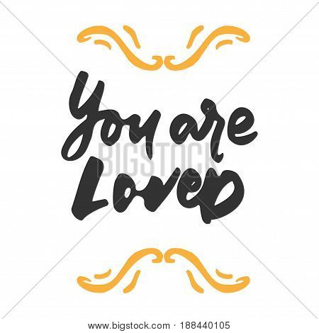 You are loved. Hand lettering and custom typography for your design