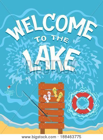 Welcome to the lake. Top view of the bridge on the lake. Hand drawn typography illustration on flat graphic background