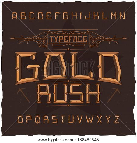Vintage label font named Gold Rush. Good to use in any creative labels.