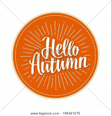 Hello autumn hand drawn lettering with rays. Vector color illustration. Isolated on orange background.