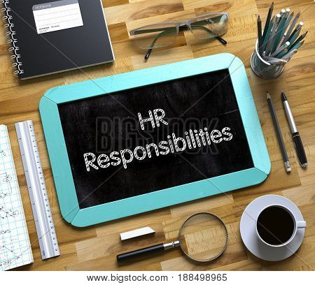 HR Responsibilities Concept on Small Chalkboard. HR Responsibilities on Small Chalkboard. 3d Rendering.