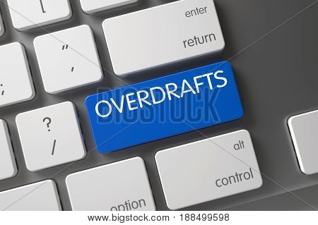 Overdrafts Concept Modern Laptop Keyboard with Overdrafts on Blue Enter Button Background, Selected Focus. 3D.