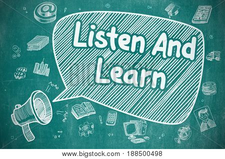 Business Concept. Horn Speaker with Phrase Listen And Learn. Cartoon Illustration on Blue Chalkboard.