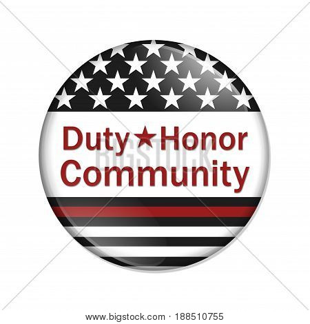 Duty Honor Community button American election button with thin red line flag with text Duty Honor Community isolated over white 3D Illustration