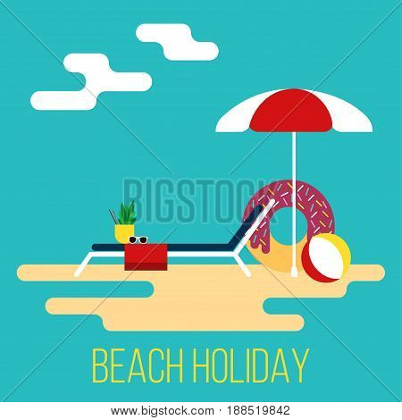 Summer beach holiday Vector illustration Poster template in flat design Beach holidays: beach umbrella, ball and inflatable ring near to the lounger are standing on the sand