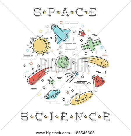 Stylized illustration of Space Science elements. Graphics are grouped and in several layers for easy editing. The file can be scaled to any size.