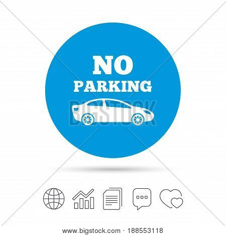 No parking sign icon. Private territory symbol. Copy files, chat speech bubble and chart web icons. Vector