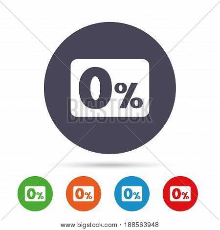 Zero percent sign icon. Zero credit symbol. Best offer. Round colourful buttons with flat icons. Vector