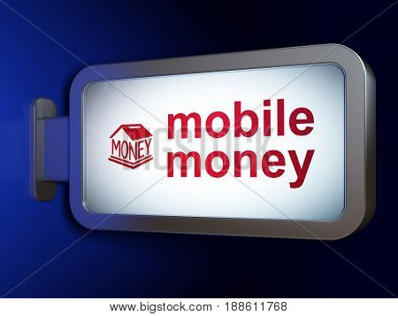 Currency concept: Mobile Money and Money Box on advertising billboard background, 3D rendering
