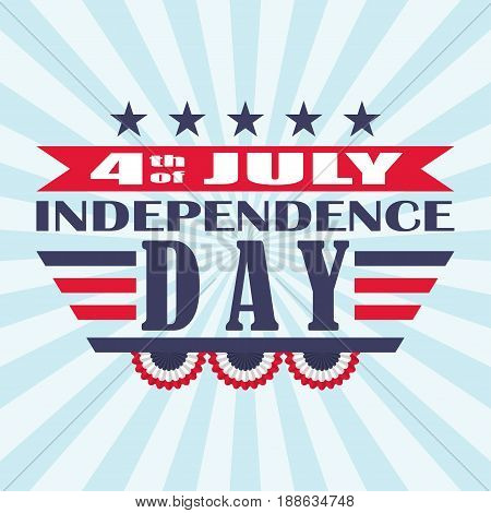 4th of July festive design. Independence Day background with stars, bunting and lettering. Template for USA Independence Day. Vector illustration.