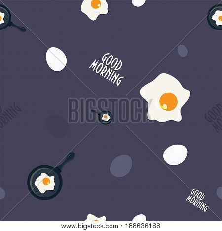 Egg seamless pattern: fried and whole egg, skillet frying pan, text good morning on a luxury dark backdrop. Great as napkin pattern, print for apron, towel or oven-glove, wrapping paper or packaging.