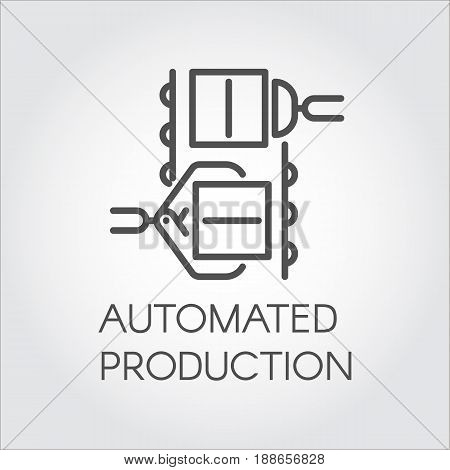 Simple icon in line art style of automated production. Outline symbol of modern machinery equipment concept. Vector stroke logo mono linear pictogram web graphics. Illustration on a gray background