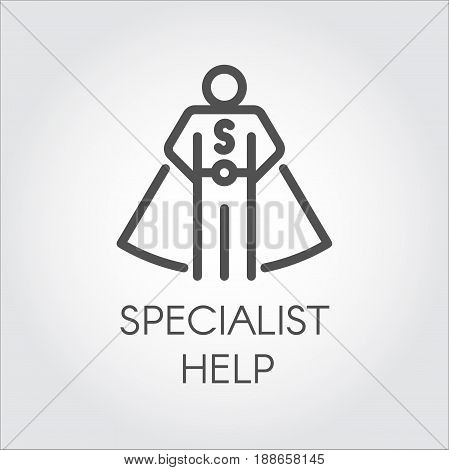 Black flat line icon symbolizing a specialist consultant or other assistant. Online consultant, personal assistant, person who can help concept. Vector illustration on light gray background poster