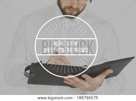 Don't Stop Until You Are Proud Word on Working Man Background