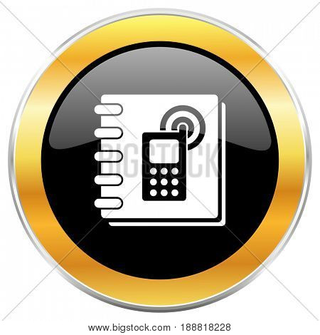 Phonebook black web icon with golden border isolated on white background. Round glossy button.