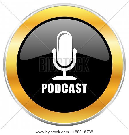 Podcast black web icon with golden border isolated on white background. Round glossy button.