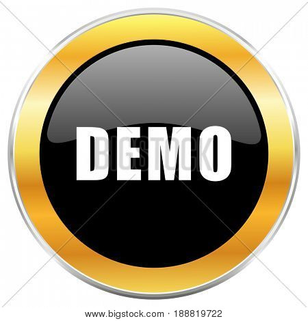 Demo black web icon with golden border isolated on white background. Round glossy button.