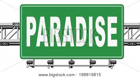 Paradise road or way to heaven, a fantastic beach tropical exotic island for a dream vacation, billboard sign., 3D, illustration