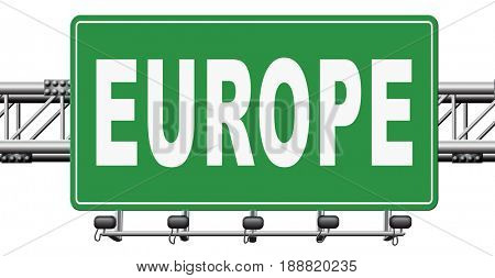 Europe indicating direction to explore the old continent travel vacation tourism, road sign billboard., 3D, illustration