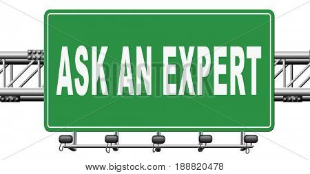 Ask an expert, professional expertise. Advice from business consultant. Road sign billboard., 3D, illustration