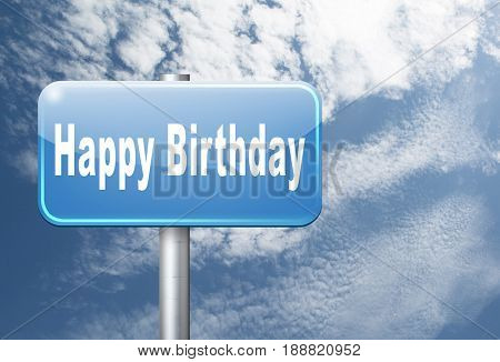 Happy birthday, congratulations and celebrate with a big surprise anniversary party, road sign billboard., 3D, illustration