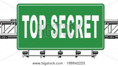 top secret confidential and classified information private property or information road sign, 3D, illustration