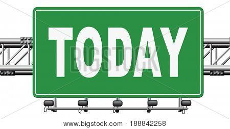 today concert event or theatre data playing and now available data program schedule road sign 3D, illustration