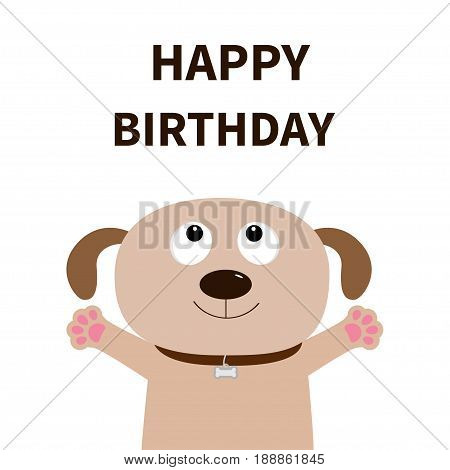 Dog face. Pet collection. Puppy pooch looking up. Paw print hug. Happy Birthday. Greeting card. Flat design. Cute cartoon funny character. White background. Isolated. Vector illustration