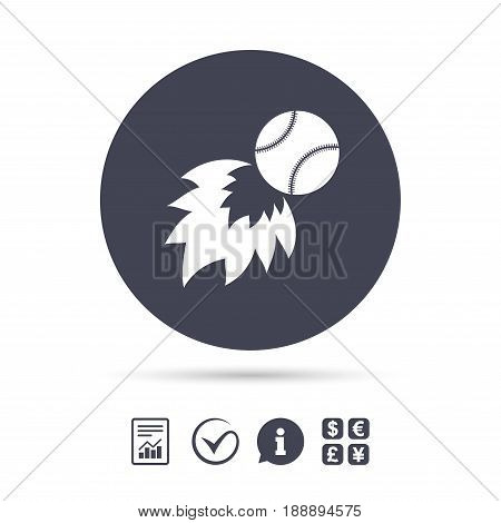Baseball fireball sign icon. Sport symbol. Report document, information and check tick icons. Currency exchange. Vector