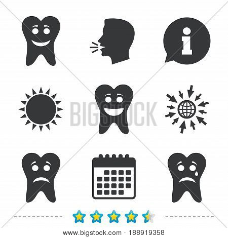 Tooth happy, sad and crying faces icons. Dental care signs. Healthy or unhealthy teeth symbols. Information, go to web and calendar icons. Sun and loud speak symbol. Vector