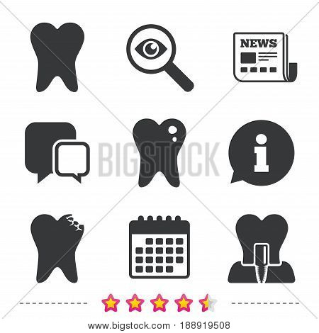 Dental care icons. Caries tooth sign. Tooth endosseous implant symbol. Newspaper, information and calendar icons. Investigate magnifier, chat symbol. Vector