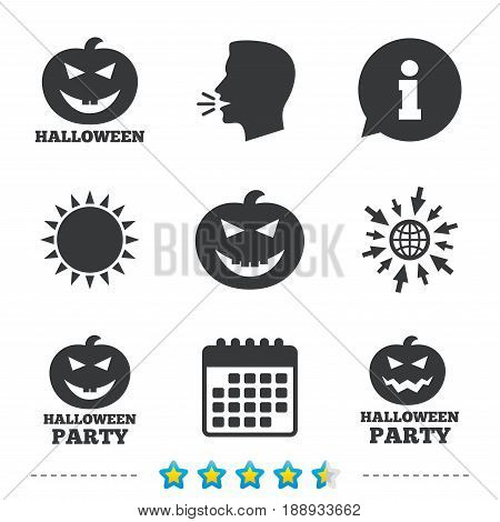 Halloween pumpkin icons. Halloween party sign symbol. All Hallows Day celebration. Information, go to web and calendar icons. Sun and loud speak symbol. Vector