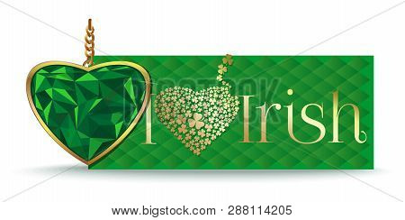 I Love Irish. Emerald In Gold Frame On A Green Background. Emerald Heart. Vector Illustration